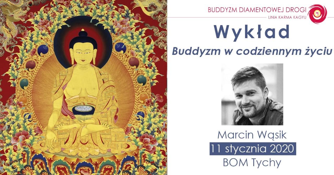 'Buddyzm w codziennym życiu' - wykład Marcina Wąsika
